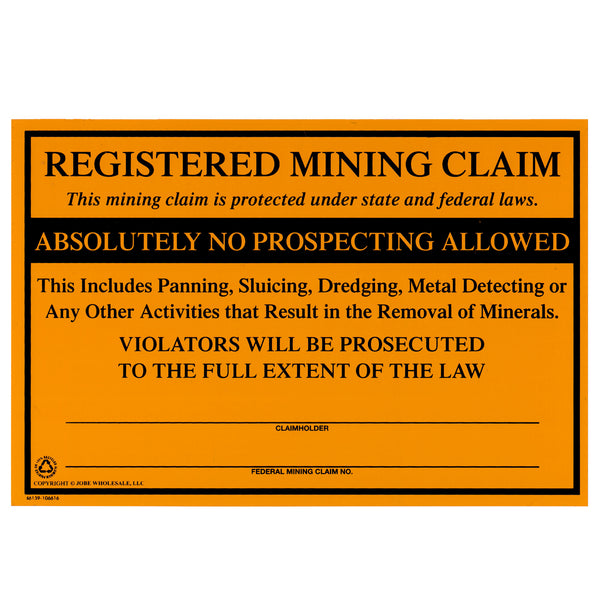 Registered Mining Claim Sign -NO Prospecting Allowed- Protect Your Mining Claims
