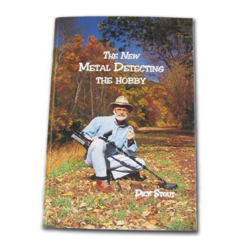 Whites The New Metal Detecting the Hobby Book by Dick Stout