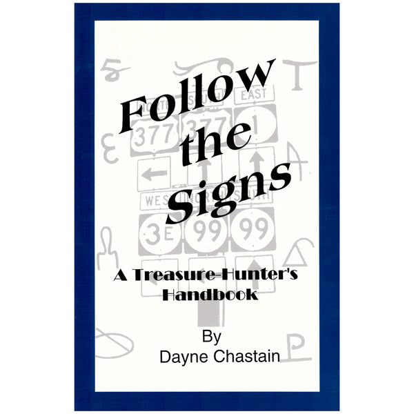 Follow the Signs A Treasure Hunter's Handbook By Dayne Chastain