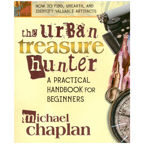 The Urban Treasure Hunter A Practical Handbook for Beginners by Michael Chaplan