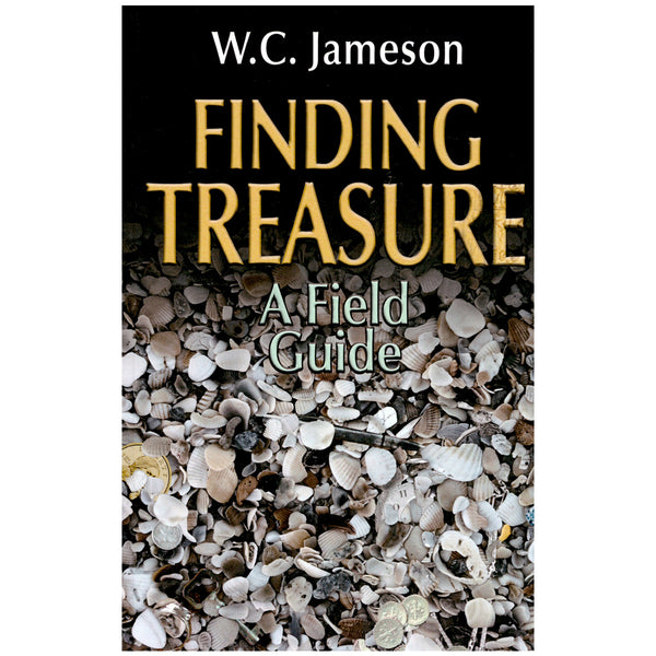Finding Treasure A Field Guide by W.C. Jameson