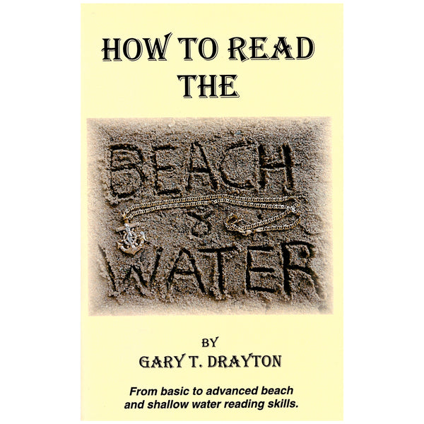 How to Read the Beach and Water, from Basic to Advanced by Gary T. Drayton