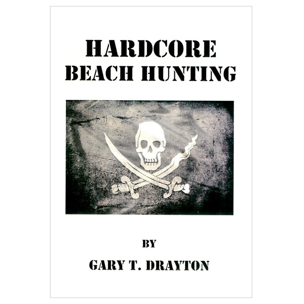 Hardcore Beach Hunting by Gary T. Drayton Beach and Water Hunting Techniques