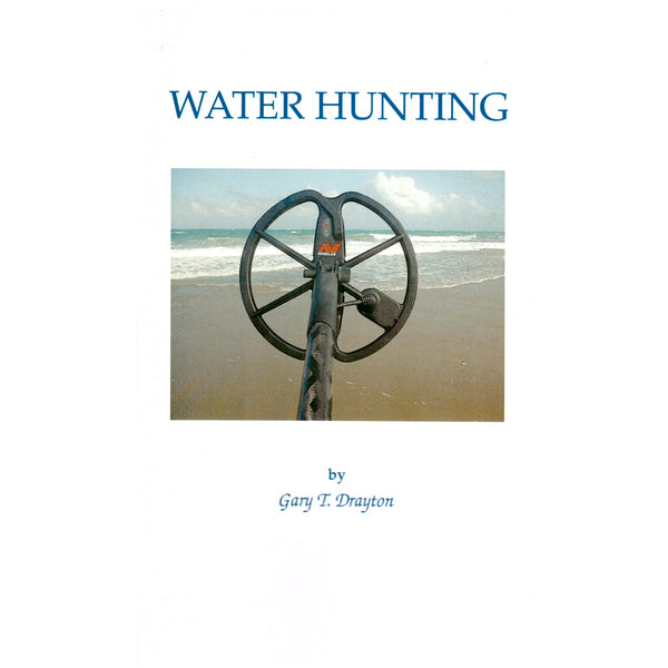 Water Hunting with a Metal Detector a Book by Gary T. Drayton