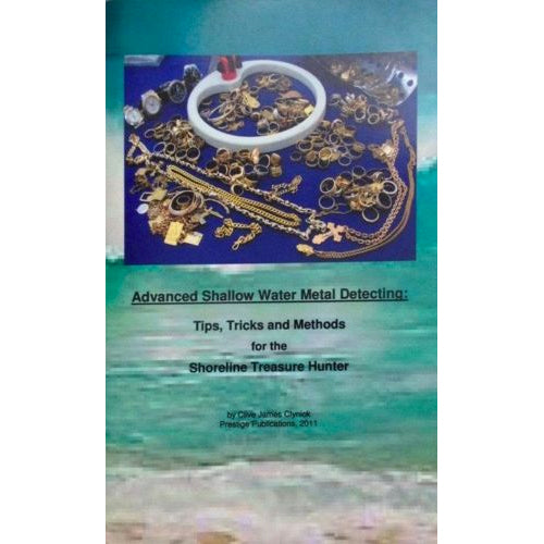 Advanced Shallow Water Metal Detecting Tips and Tricks by Clive James Clynick