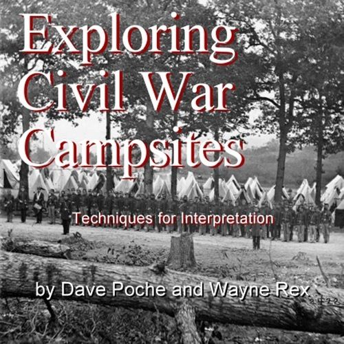 Exploring Civil War Campsites CD - Techniques for Interpretation by David Poche