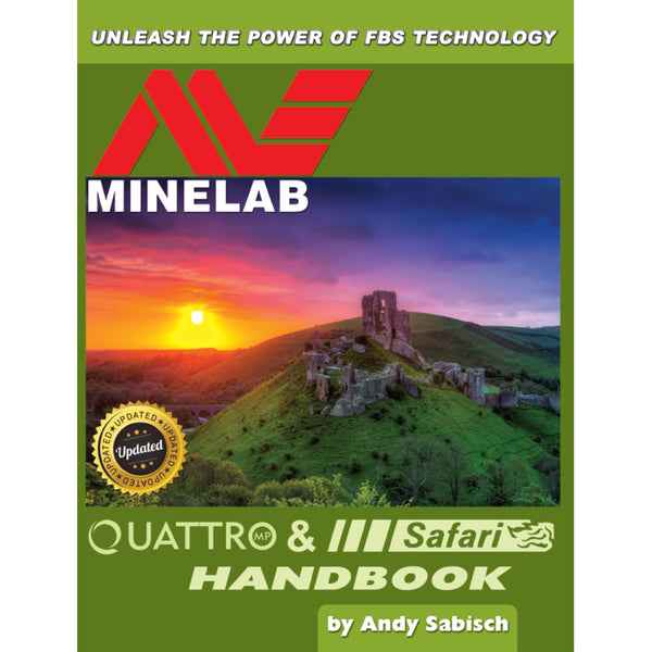 The Minelab Quattro & Safari Handbook by Andy Sabisch