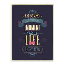 'Enjoy Every Moment' Poster (Multiple Sizes)