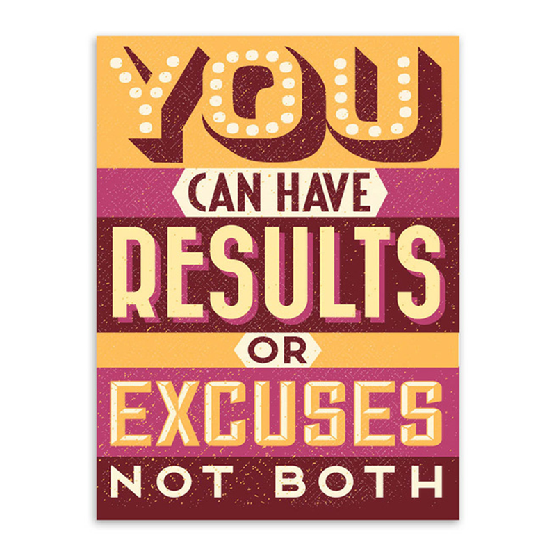 'Results or Excuses' Poster (Multiple Sizes)