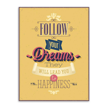 'Follow Your Dreams' Poster (Multiple Sizes)