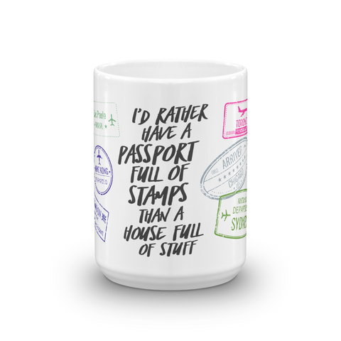 I'D RATHER HAVE A PASSPORT FULL OF STAMPS - Travel-Inspired 15oz Coffee & Tea Mug