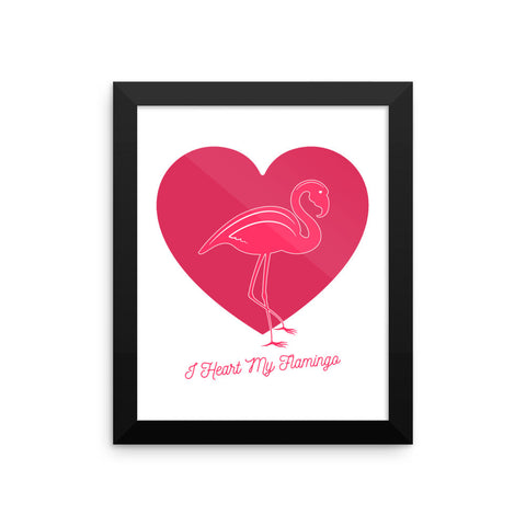 I HEART MY FLAMINGO Framed poster