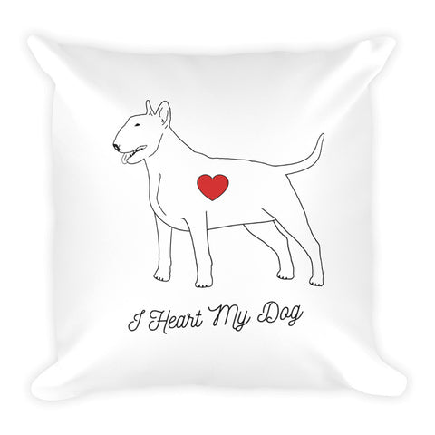 I HEART MY DOG - BULL TERRIER - Square Pillow