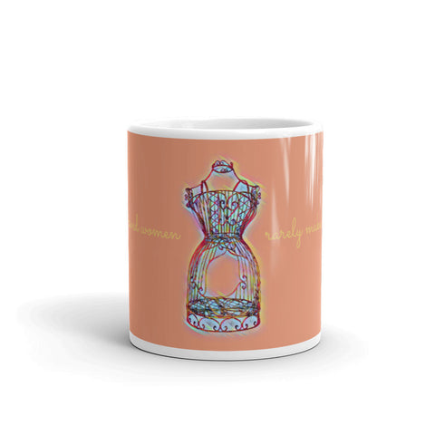 WELL BEHAVED WOMEN RARELY MAKE HISTORY - Mug