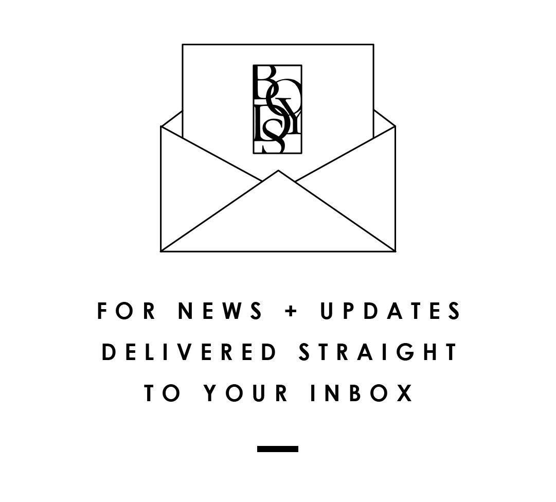 FOR NEWS + UPDATED DELIVERED STRAIGHT TO YOUR INBOX