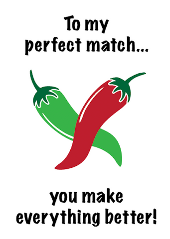 Valentines - To my perfect match... you make everything better