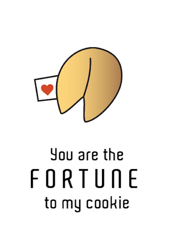 Valentines - You are the fortune to my cookie