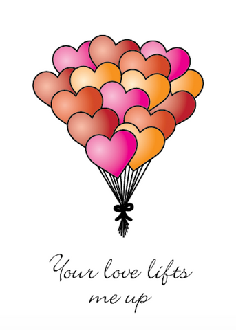 Valentines - Your love lifts me up