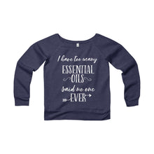 'I Have Too Many Essential Oils Said No One Ever' Women's Sponge Fleece Wide Neck Sweatshirt