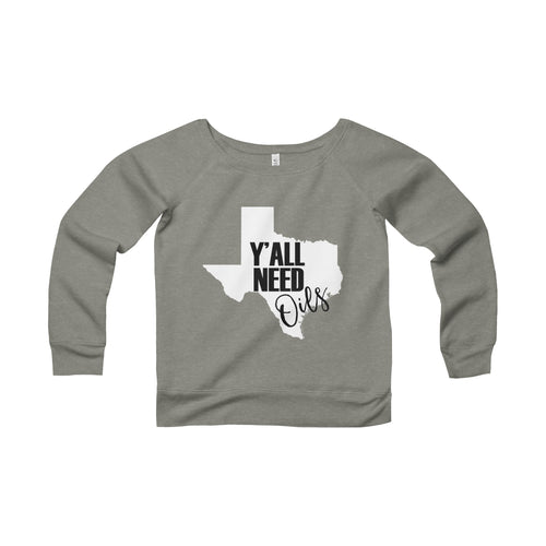 'Y'all Need Oils' Women's Sponge Fleece Wide Neck Sweatshirt