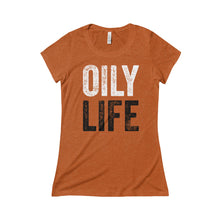 'OILY LIFE' Women's Triblend Short Sleeve Tee