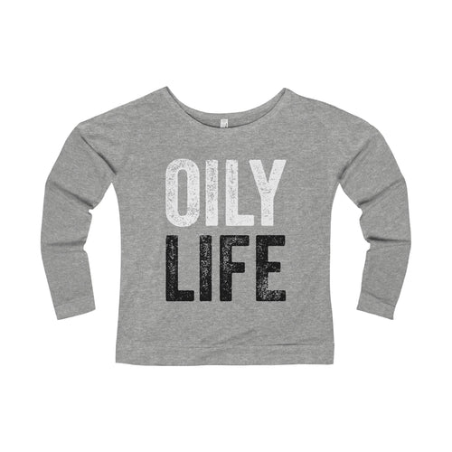 'OILY LIFE' Women's Terry Long Sleeve Scoopneck T-Shirt