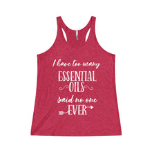'I have too many ESSENTIAL OILS said no one EVER' Tri-Blend Racerback Tank