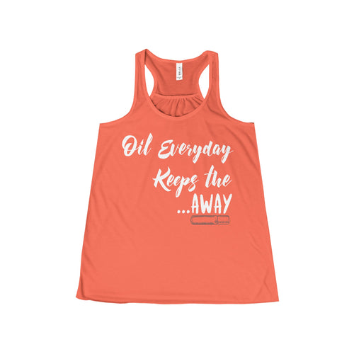 'Oil Everyday Keeps the...AWAY' Women's Flowy Racerback Tank
