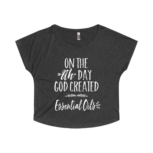 'On the 8th Day GOD Created Essential Oils' Women's Tri-Blend Dolman