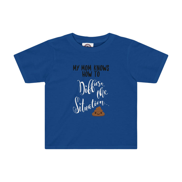 'My Mom Knows How To Diffuse the Situation...' Toddler Tee