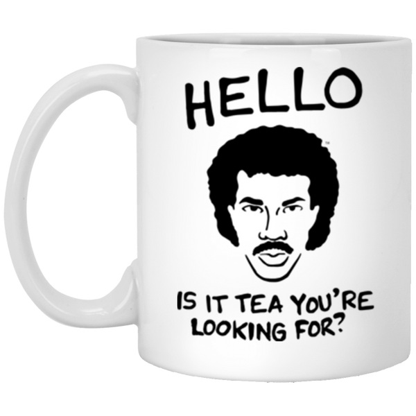 Is It Tea You're Lookin' For? (mug)