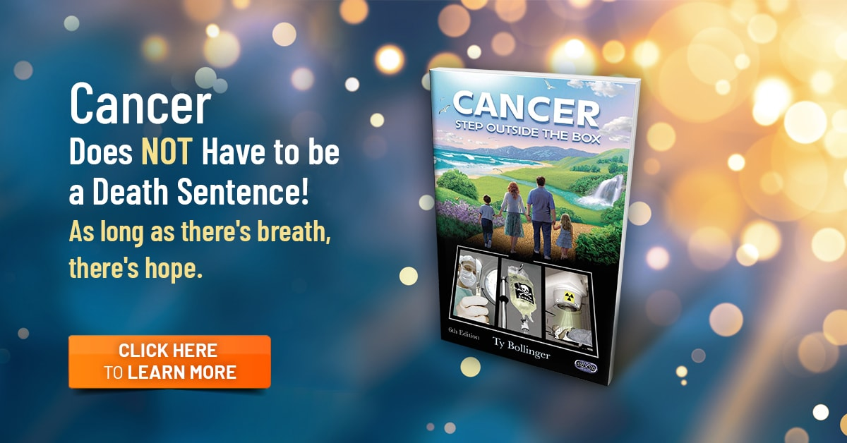 Cancer - Step Outside the Box | Ty Bollinger's Book – The Truth
