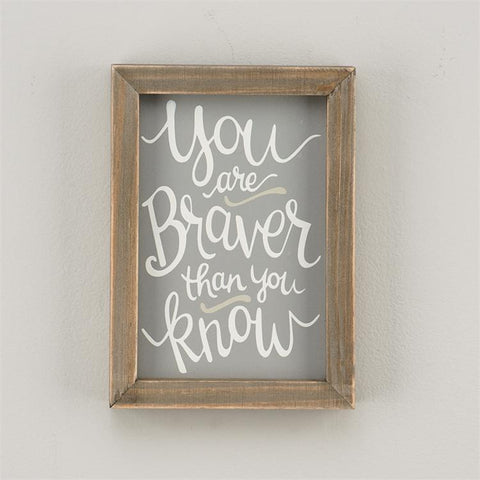 Braver Than you Know Framed Board