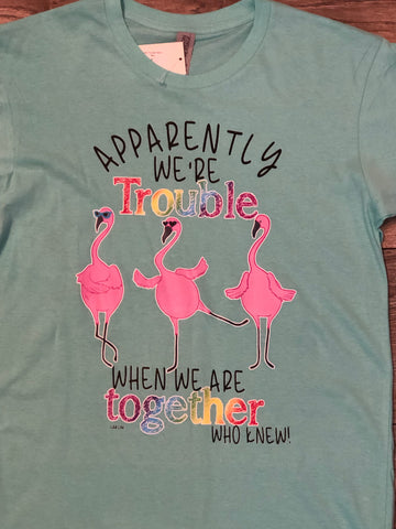 Apparently Trouble Flamingo Shirt