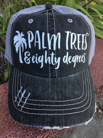 Palm Trees and Eighty Degrees Cap