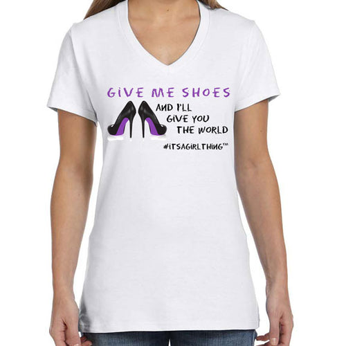 #ITSAGIRLTHING Tee - Give Me Shoes...
