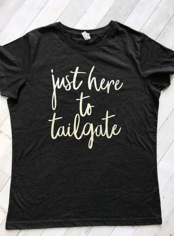 Just Here To Tailgate Tee