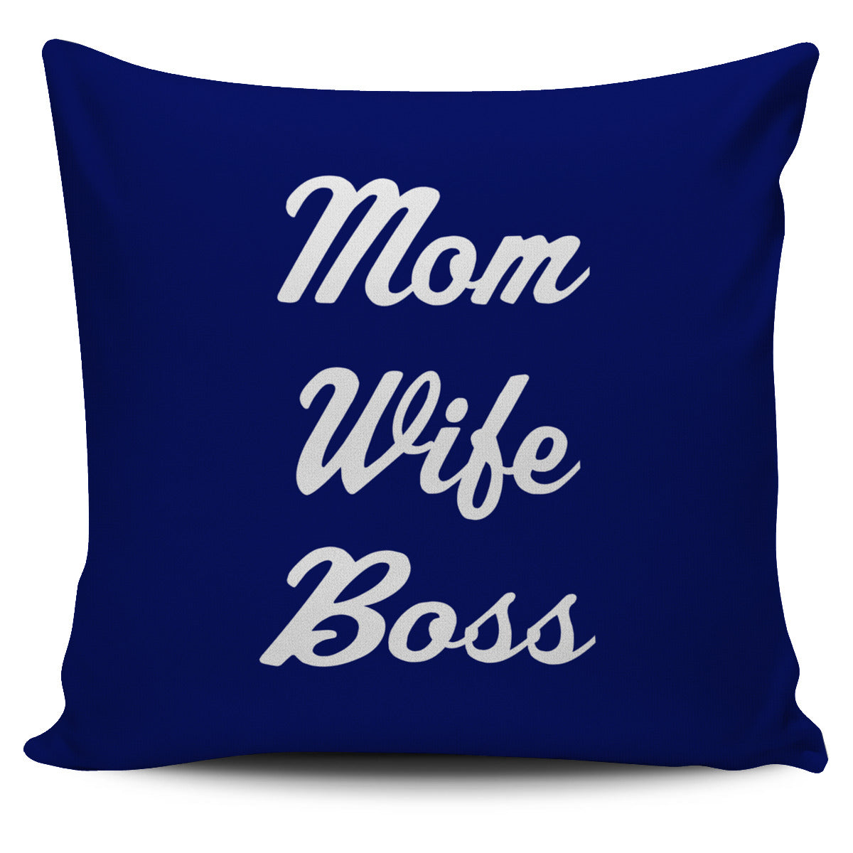 NP Mom Wife Boss Pillowcase