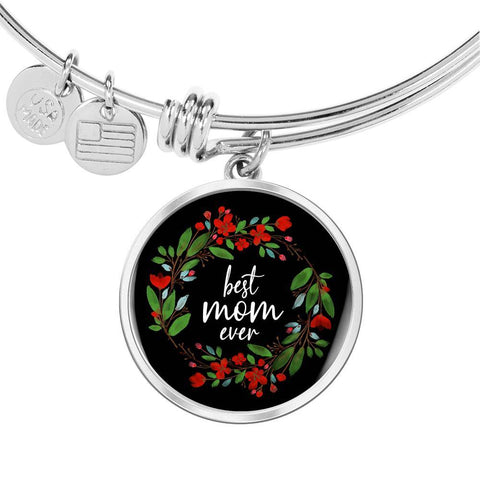 Best Mom Ever - Engraved Stainless Circle Pendant Bangle