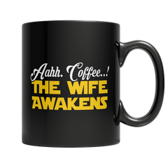 Limited Edition - Aahh Coffee..!The Wife Awakens