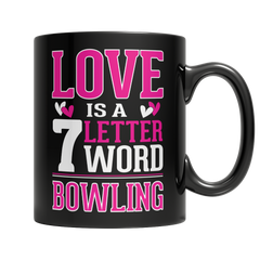 Limited Edition - Love is a 7 letter word Bowling