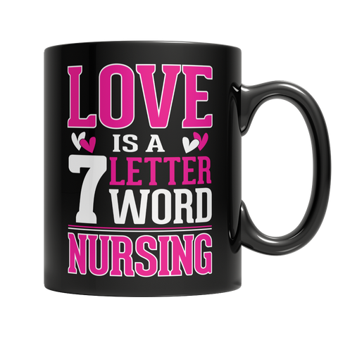 Limited Edition - Love is a 7 letter word Nursing