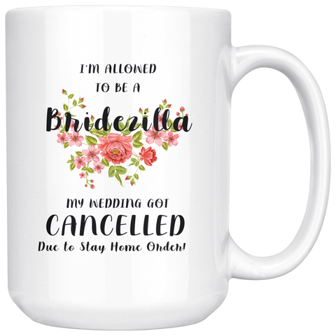 Mug - I'm allow to be a Bridezilla