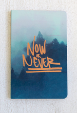 Now or Never Notebook