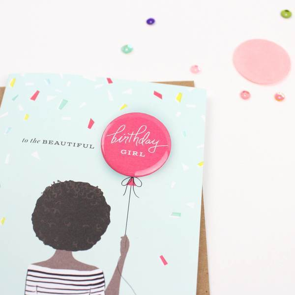 Birthday Girl Button Card-Greeting Cards-Miss Rosie Co.