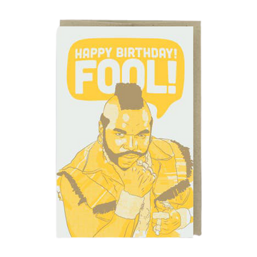 Mr. T Happy Birthday Fool Card-Greeting Cards-Miss Rosie Co.
