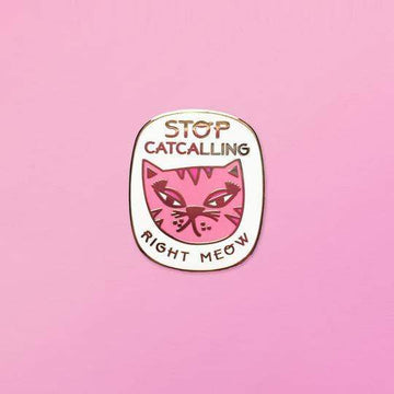 Stop Catcalling Right MEOW Enamel Pin-Enamel Pins-Miss Rosie Co.
