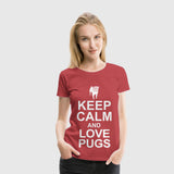 Women Premium T-Shirt  Keep Calm And Love Pugs