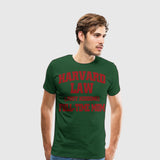 Men's Premium T-Shirt Harvard Law Just Kidding