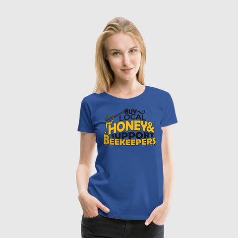 Women Premium T-Shirt One Off - Buy Local Honey Support Beekeepers